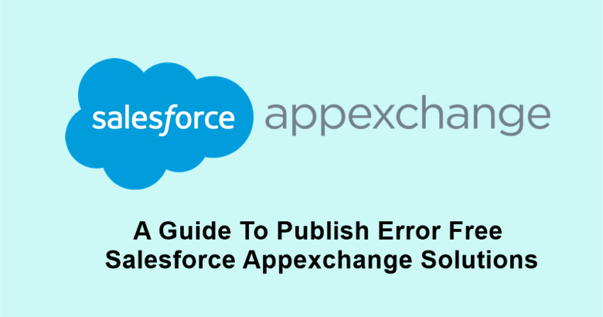 A Guide To Publish Error Free Salesforce Appexchange Solutions
