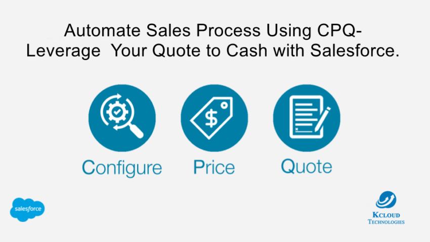 Automate sales process using CPQ- Leverage your quote to cash with Salesforce.
