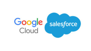 Strategic Partnership between Salesforce and Google